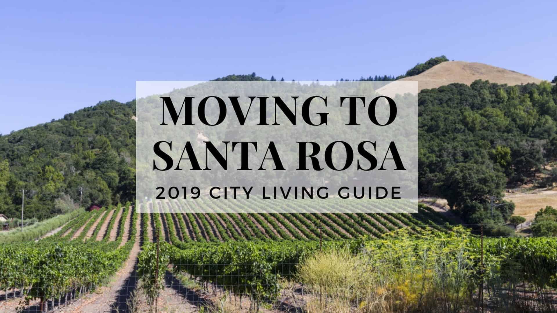 Moving To Santa Rosa Ca 2021 Living In Santa Rosa City Guide
