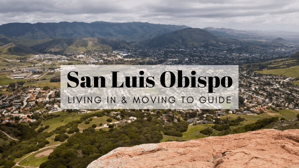 San Luis Obispo - Living In & Moving To Guide