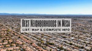 Best Neighborhoods in Mesa, AZ (2020) | List, Map & COMPLETE Info