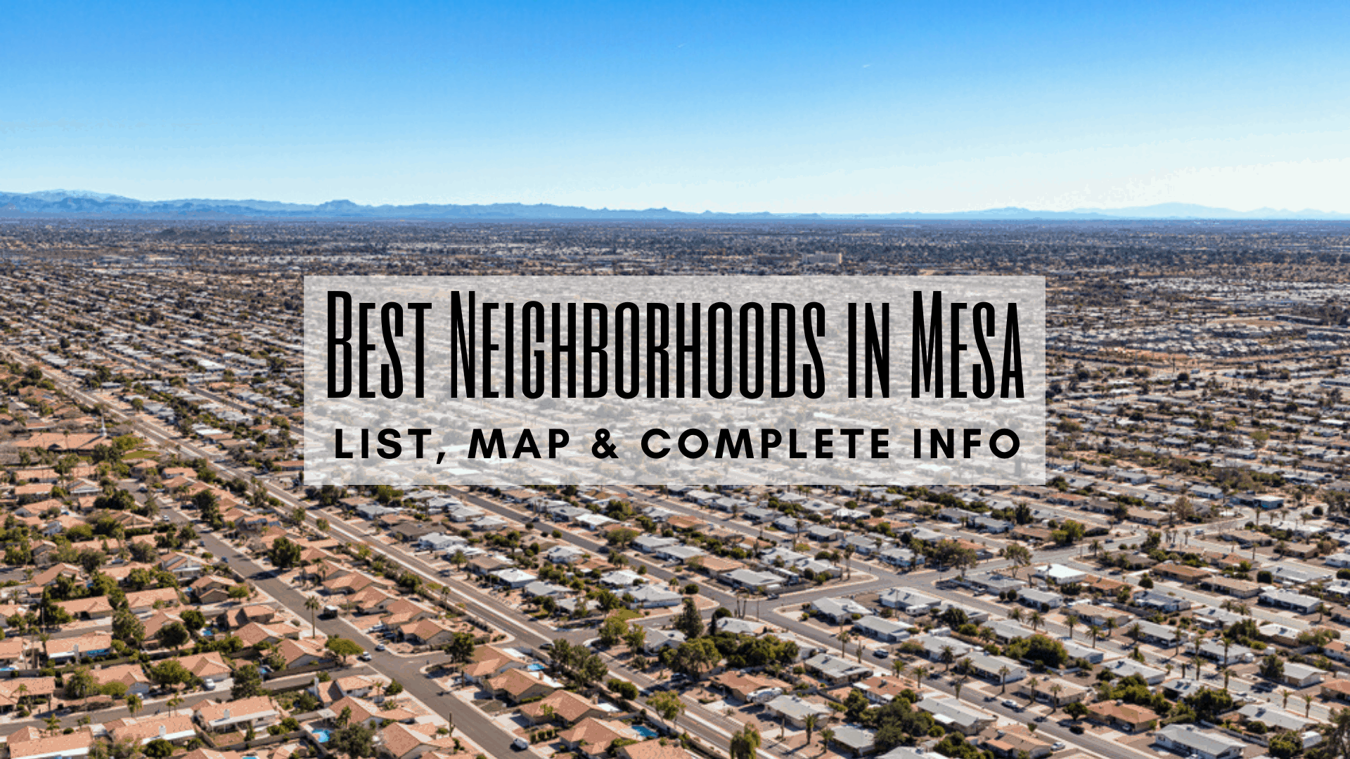 Best Neighborhoods in Mesa, AZ (2020) | List, Map & COMPLETE Info
