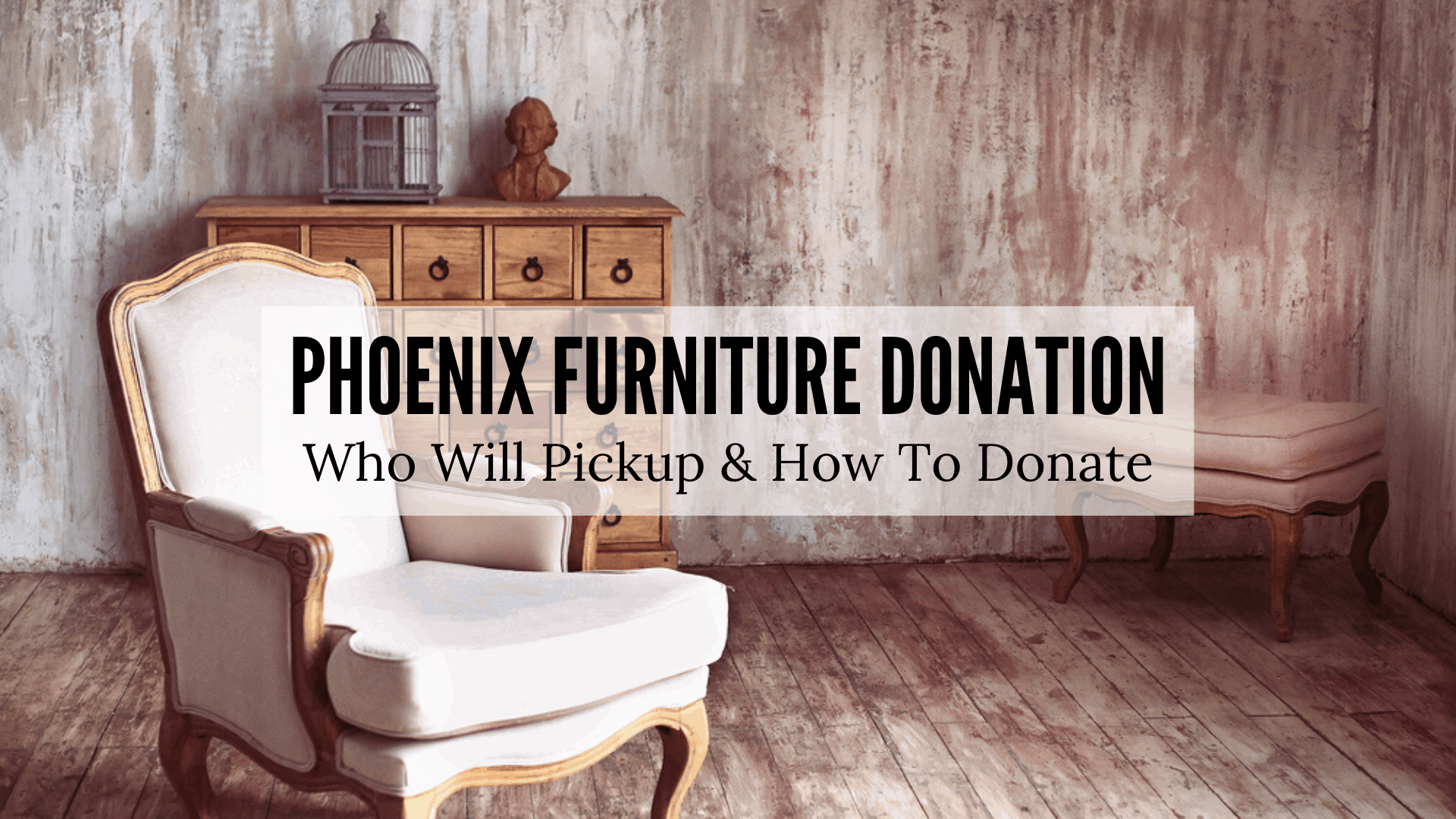 Phoenix Furniture Donation - Who Will Pickup & How to Donate