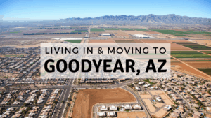 Living in & Moving to Goodyear, AZ