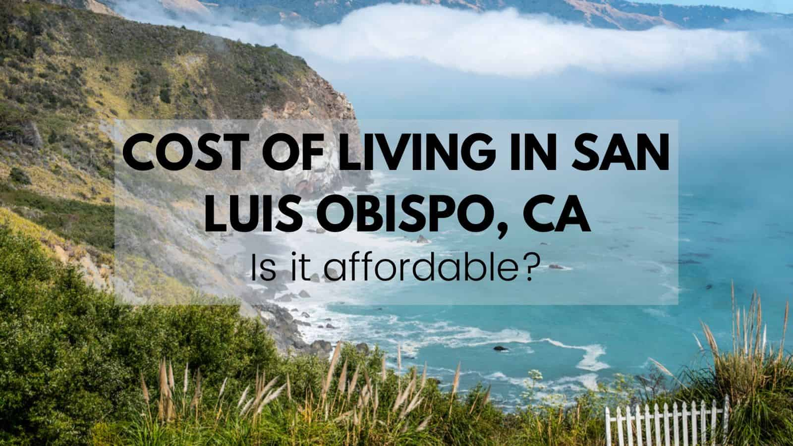 San Luis Obispo Cost Of Living 2020 Is It Affordable Data Mentors Moving Storage